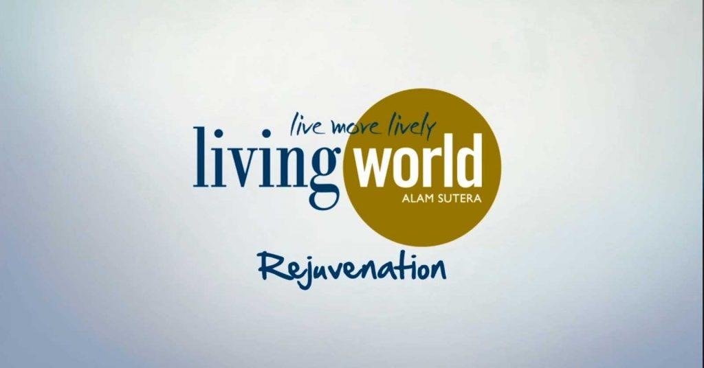 Introducing Living World Alam Sutera Rejuvenation